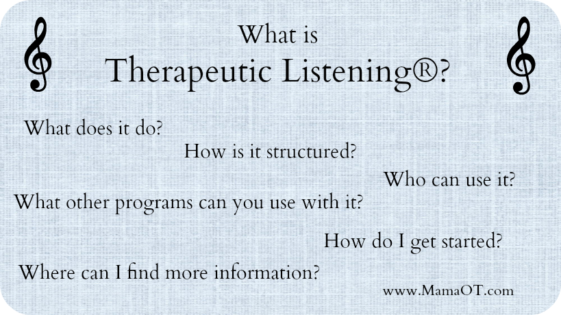 Answers to basic questions about the Therapeutic Listening program for children who struggle with sensory, attention, social, emotional, or basic regulation issues.